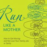 run like a mother book