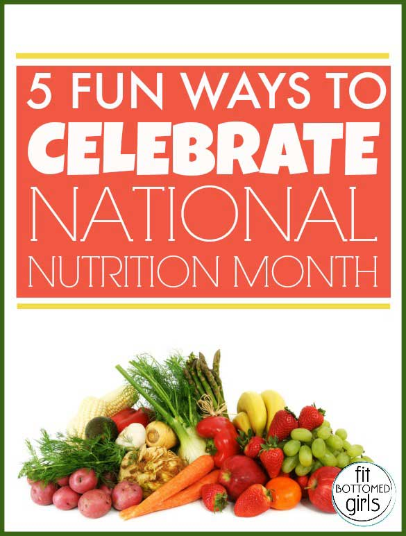 Celebrate National Nutrition Month With These Healthy Eating Tips Fit Bottomed Girls