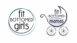 Fit Bottomed Girls & Fit Bottomed Mamas