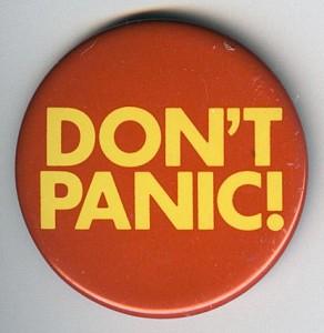 'Don't Panic' Seems Like an OK Motto, Right?