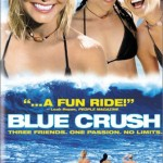 Blue Crush makes me want to hit the beach and really work up a sweat.