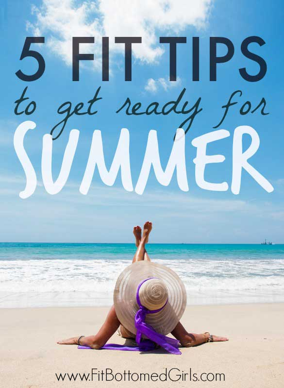 Top 5 Get-Ready-for-Summer Tips