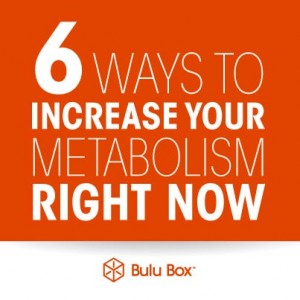 6 Ways to Increase Your Metabolism