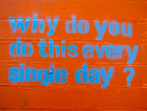 This is street art, but it's asking a pretty good question when it comes to goals and New Year resolutions ... Credit: markheybo, Flickr