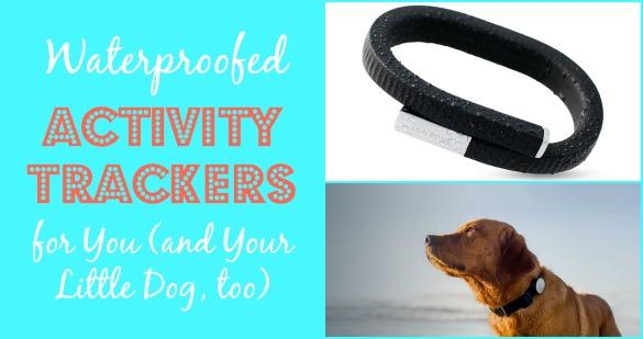 waterproofed activity trackers