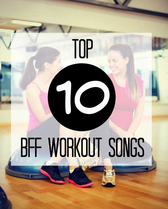 bff-workout-songs-585