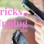 tricks-to-unplug-435