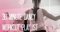 30-Minute Workout Playlist That'll Make You Wanna Dance