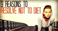 9 Reasons to Resolve NOT to Diet This Year