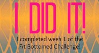 The Fit Bottomed Challenge: Week 2 Is On!