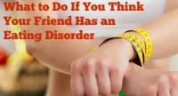 What to Do — And What Not to Do — If You Think Your Friend Has an Eating Disorder