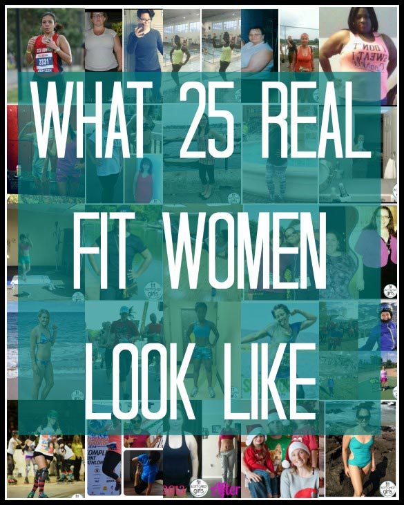What 25 Real Fit Women Look Like Women of all shapes and sizes desperately tried to mimic this ideal. what 25 real fit women look like