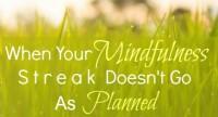 mindful streak