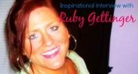Inspirational Interview With Ruby Gettinger