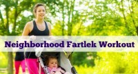 Workout I Did: Neighborhood Fartleks