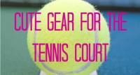 Hit the Tennis Court With This Cute Gear