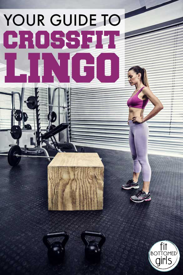WTF Does That Mean? Your Guide to CrossFit Lingo - Fit Bottomed Girls