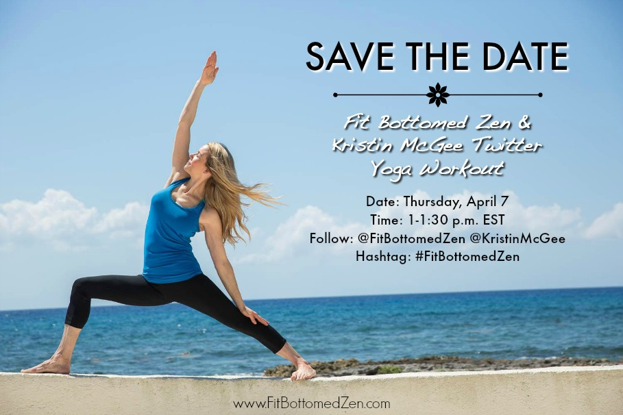 You Re Invited Live Twitter Yoga Workout With Kristin Mcgee Fit Bottomed Girls