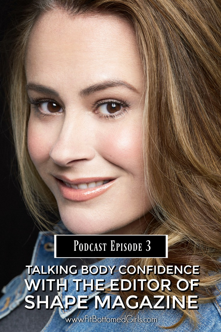 Podcast Episode 3 Talking Body Confidence With The Editor Of