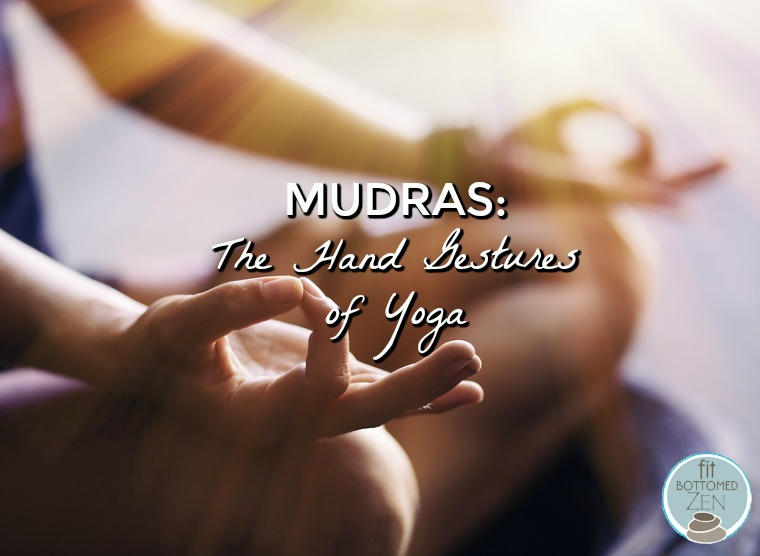 Mudras: The Hand Gestures of Yoga (and Why They Rock) - Fit