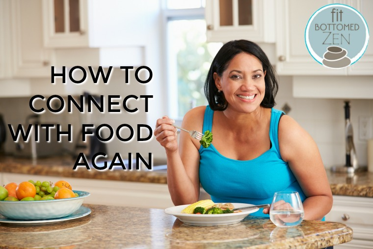 how to connect with food again