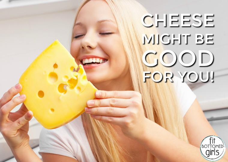 cheese good for you