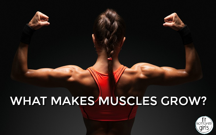 what makes muscles grow