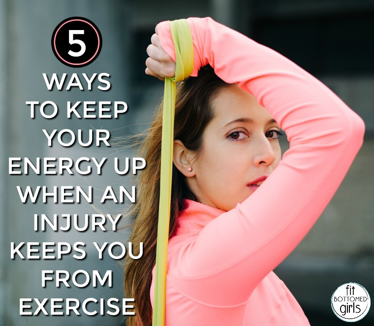 5 Ways to Keep Your Energy Up When an Injury Keeps You From Exercise