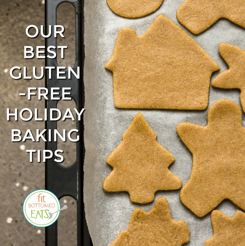 Our Best Gluten Free Holiday Baking Tips Fit Bottomed Girls