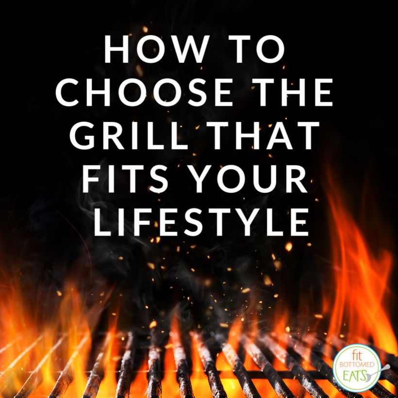 How to Choose the Grill That Fits Your Lifestyle